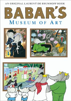 Babar's Museum of Art By Brunhoff, Laurent de